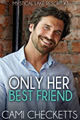 Only Her Best Friend (Mystical Lake Resort Romance Book 3) Kindle Edition