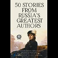 50 Stories from Russia's Greatest Authors: Aleksandr Pushkin Nikolai Gogol Fyodor Dostoevsky Anton Chekhov Leo Tolstoy…