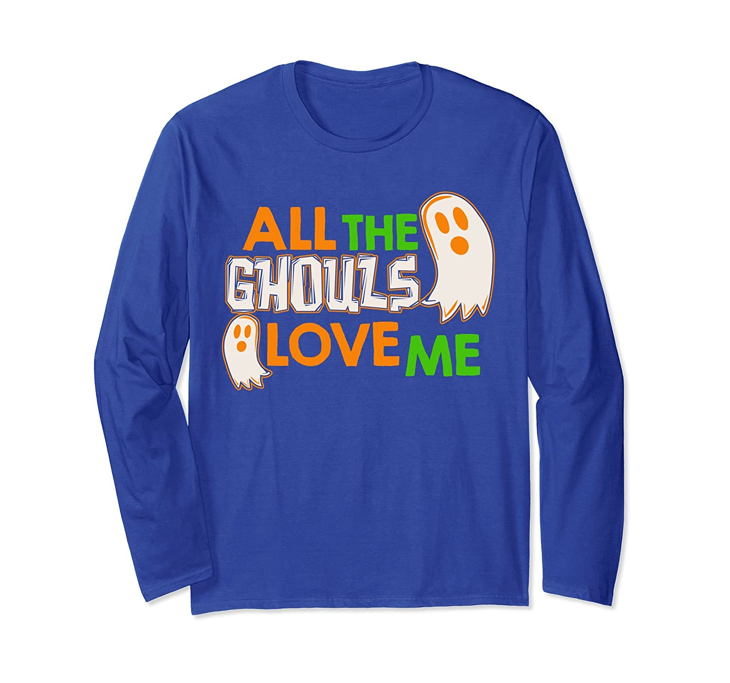 All The Ghouls Love Me Shirt Spooky Scary Ghost-mt