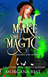 Make Some Magic: Cozy Mystery with Magical Elements (His Ghoul Friday Book 4)