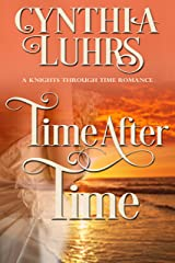 Time After Time: Lighthearted Time Travel Romance (A Knights Through Time Romance Book 10) Kindle Edition