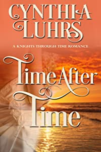 Time After Time: A Merriweather Sisters Time Travel Romance (A Knights Through Time Romance Book 10)