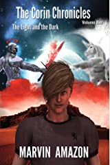 The Corin Chronicles: Volume 1: The Light and the Dark Kindle Edition
