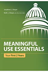 Meaningful Use Essentials: Your First 2 Years Kindle Edition
