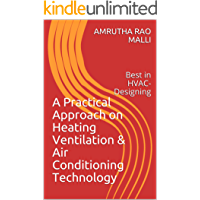 A Practical Approach on Heating Ventilation & Air Conditioning Technology: Best in HVAC-Designing (English Edition)