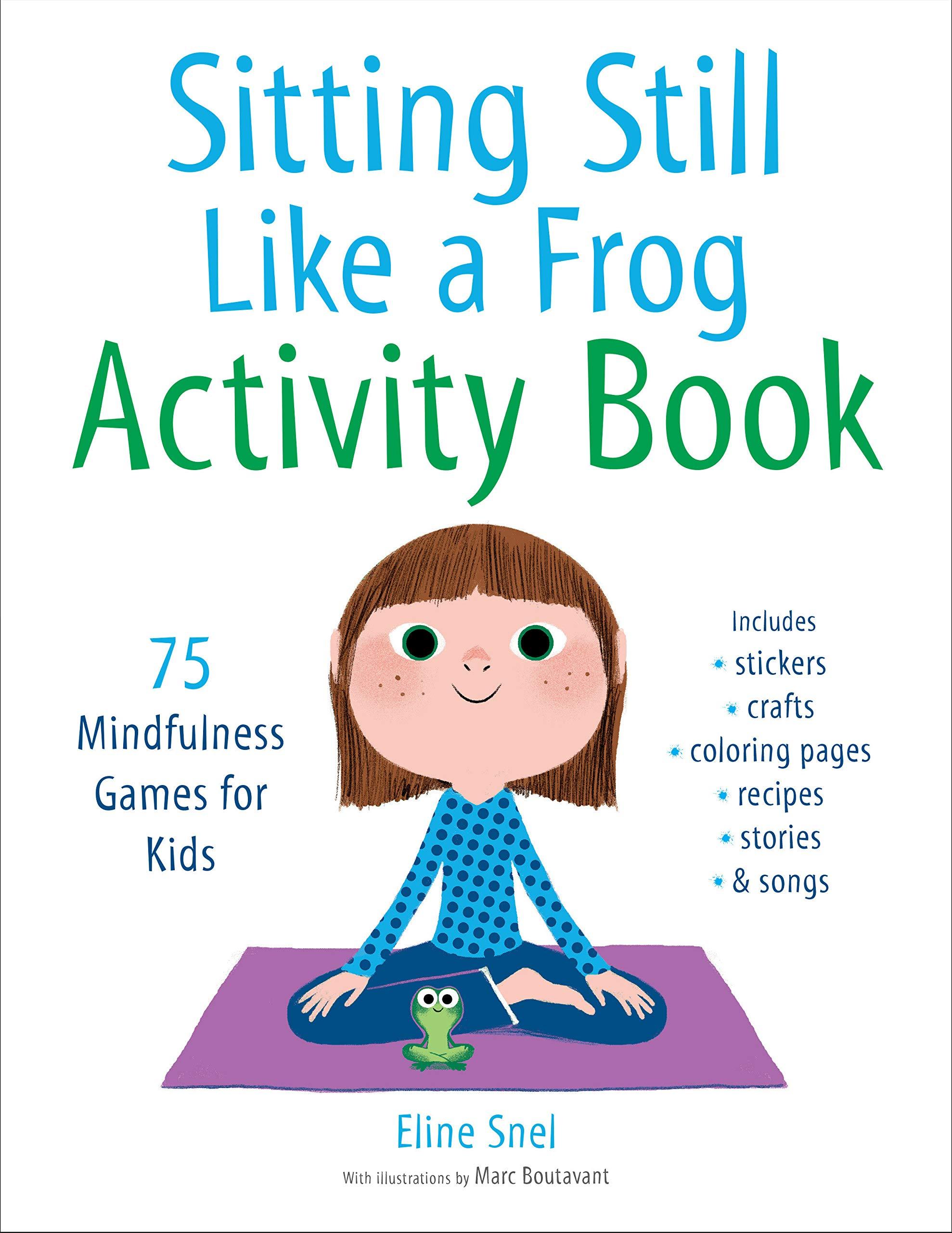 Sitting Still Like A Frog. Activity Book: 75 Mindfulness Games for Kids: Amazon.es: Snel Eline, Snel Eline: Libros en idiomas extranjeros