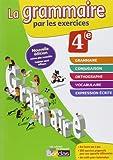 La grammaire par les exercices 4e - Cahier d'exercices - Edition 2014