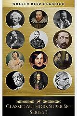 Classic Authors Super Set Series 3 (Golden Deer Classics) Kindle Edition