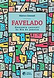 Favelado: Quaranta racconti da Rio de Janeiro (Ruta e Aquilegia)