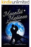 And Love Takes Over...: Moonlit Matinee 1