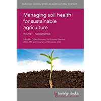 Managing soil health for sustainable agriculture Volume 1: Fundamentals (Burleigh Dodds Series in Agricultural Science Book 48)