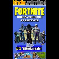 FORTNITE GUIDA TRUCCHI E STRATEGIE: Guide to becoming a Pro in Fortnite Battle Royale (ITA Edition) (FORTNITE GOAL Vol. 1)