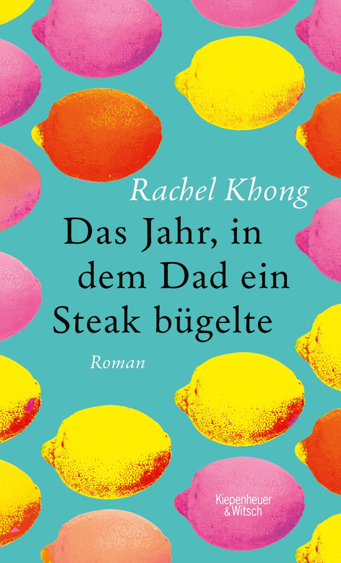 Das Jahr, in dem Dad ein Steak bügelte: Roman