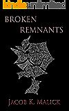 Broken Remnants: A Novella