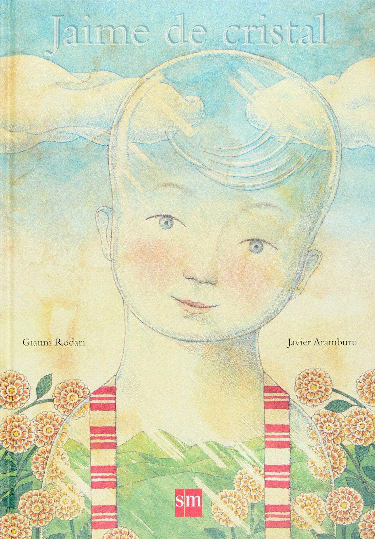 Jaime de cristal (Rodari): Amazon.es: Gianni Rodari, Javier Aramburu, Arantxa Iturrioz: Libros