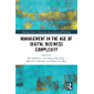 Management in the Age of Digital Business Complexity (Routledge Studies in Innovation, Organizations and Technology)