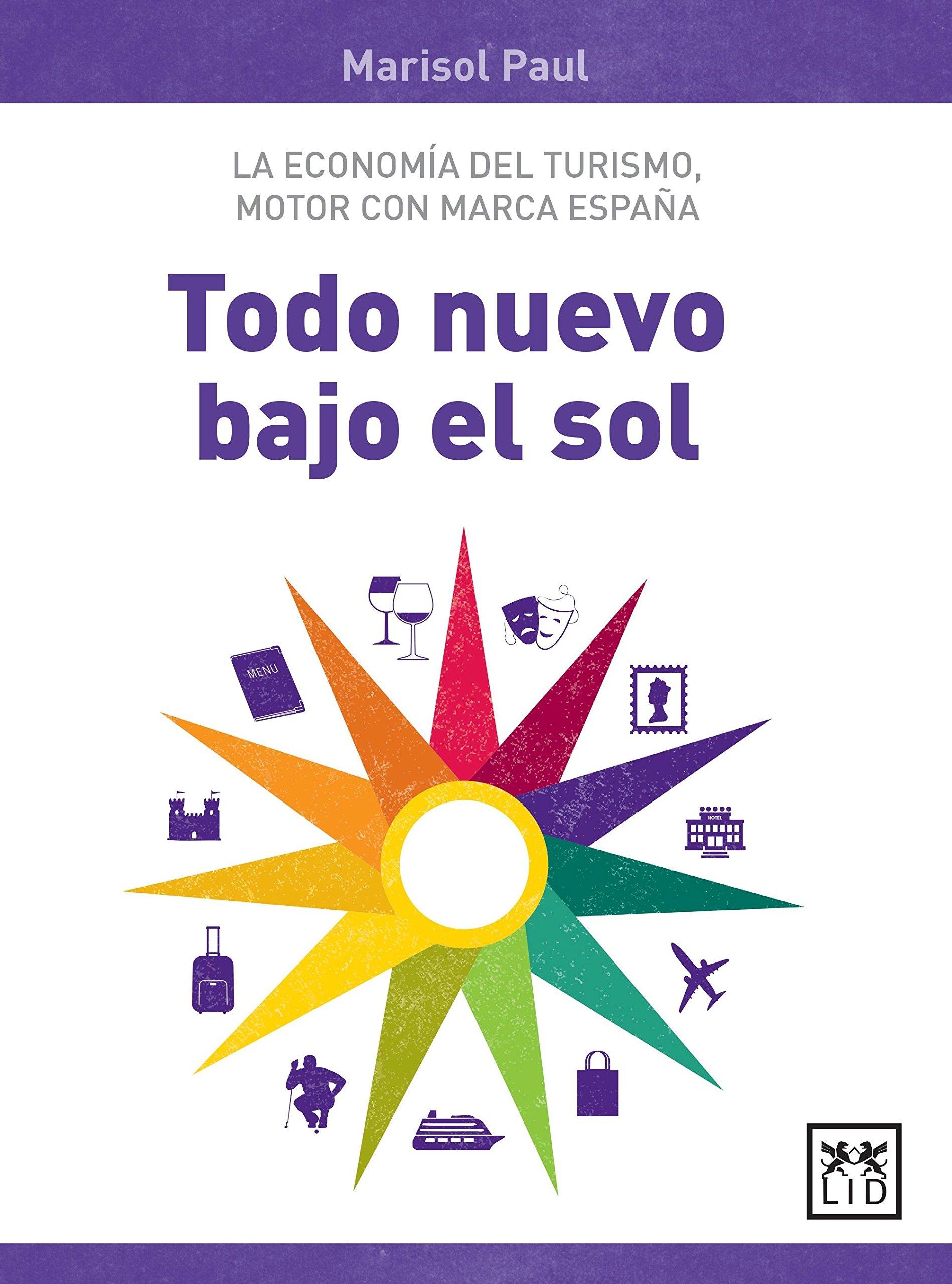 Download Todo nuevo bajo el sol: La economía del turismo, motor con Marca España (Acción empresarial) (Spanish Edition) PDF