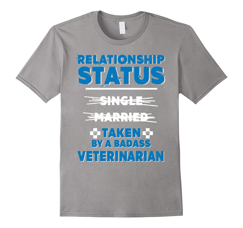 I'm Taken By A Badass Veterinarian T-shirt