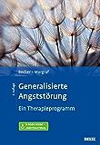Generalisierte Angststörung: Ein Therapieprogramm. Mit E-Book inside und Arbeitsmaterial