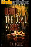 Until the Devil Weeps: Modern Noir with a Punk Rock Edge (Clementine Toledano Mysteries Book 5)