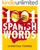 Spanish: 1001 Spanish Words: Increase Your Vocabulary with the Most Used Words in the Spanish Language (Spanish Language Learning Secrets Book 3) (English Edition)