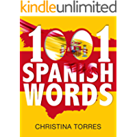 Spanish: 1001 Spanish Words: Increase Your Vocabulary with the Most Used Words in the Spanish Language (Spanish Language Learning Secrets Book 3)