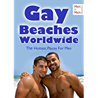 Gay Beaches Worldwide - The Hottest Places for Men: Nudist Facilities, Cruising Areas and Gay Vacations