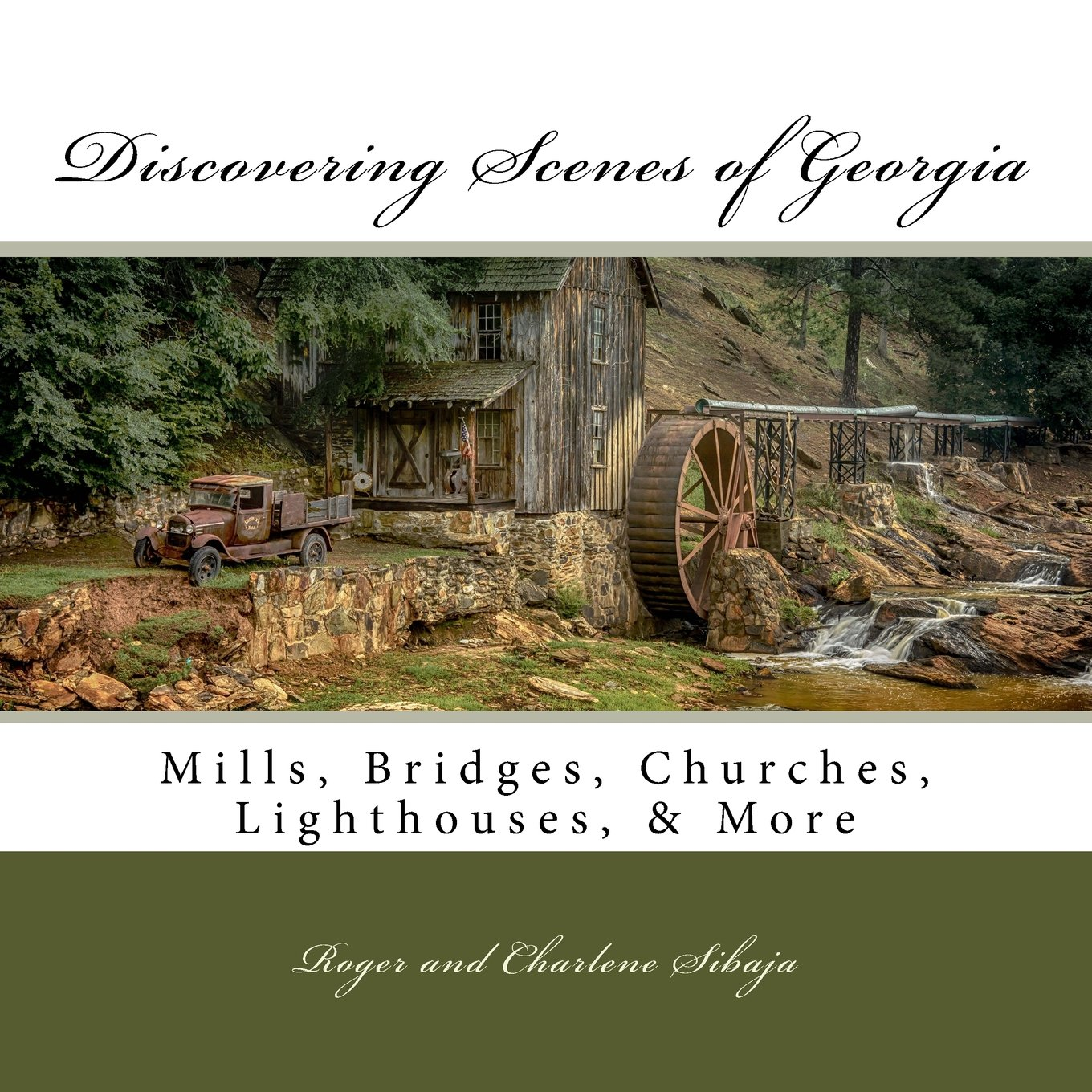 Discovering Scenes of Georgia: Mills, Bridges, Churches, Lighthouses, & More