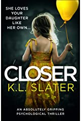 Closer: An absolutely gripping psychological thriller Kindle Edition