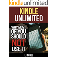 Kindle Unlimited: Why Most of You Should Not Use It (English Edition)