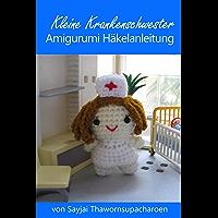 Kleine Krankenschwester Amigurumi Häkelanleitung (German Edition)