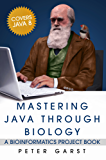 Mastering Java through Biology: A bioinformatics project book (English Edition)