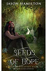 Seeds of Hope: An Epic YA Fantasy Adventure (Roots of Creation Book 7) Kindle Edition