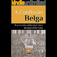 A Confissão de Fé Belga