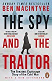 The Spy and the Traitor: The Greatest Espionage Story of the Cold War (English Edition)