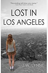 Lost in Los Angeles: A story of romance, heartbreak, and tragedy Kindle Edition
