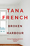 Broken Harbour: Dublin Murder Squad: 4. Winner of the LA Times Book Prize for Best Mystery/Thriller and the Irish Book…