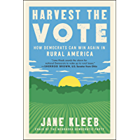 Harvest the Vote: How Democrats Can Win Again in Rural America
