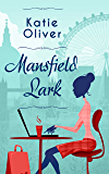 Mansfield Lark (Dating Mr Darcy Book 3)