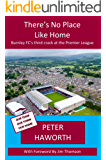 There's No Place Like Home (Burnley FC - The Premier League Diaries Book 3)