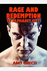 Rage and Redemption In Alphabet City Kindle Edition