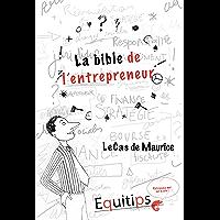La bible de l'entrepreneur Maurice : cas numéro 2/12