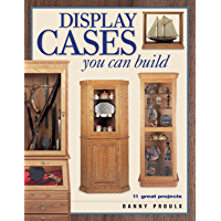Display Cases You Can Build (Popular Woodworking) (English Edition)