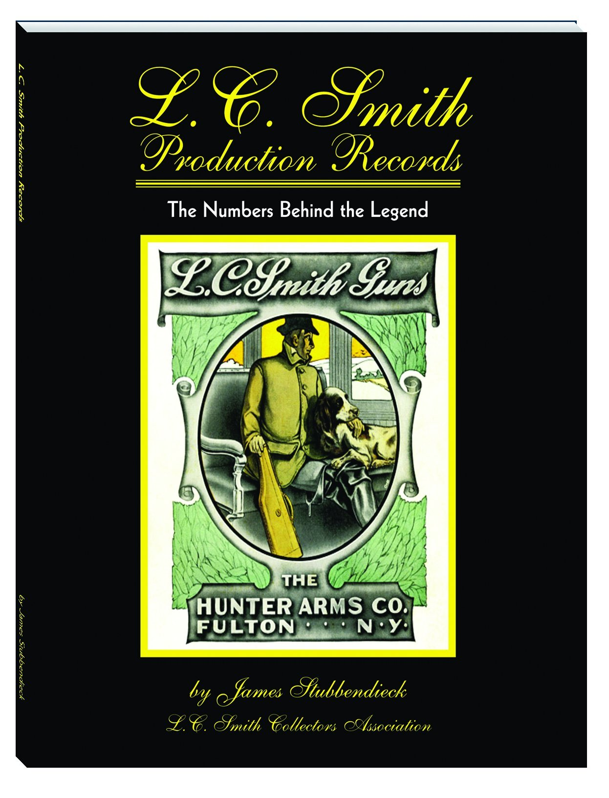 L.C. Smith Production Records - The Numbers Behind the Legend pdf epub