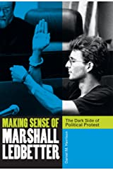 Making Sense of Marshall Ledbetter: The Dark Side of Political Protest Kindle Edition