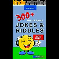 Jokes for Kids: 300+ Hilarious Jokes and Riddles for Kids: Joke Books for Kids