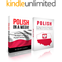 Polish: Learn Polish Bundle 2-1 (Polish: Learn Polish in a Week! &Polish: 95 Most Common Phrases & 1000 Most Common Words): Polish Language for Beginners Polish, Polish Learning (English Edition)