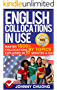 English Collocations In Use: Master 1500+ Collocations By Topics Explained In 10 Minutes A Day