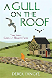 A Gull on the Roof: Tales from a Cornish Flower Farm (Minack Chronicles Book 1)