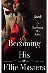 Becoming His: Book3: the Becoming His Series Kindle Edition